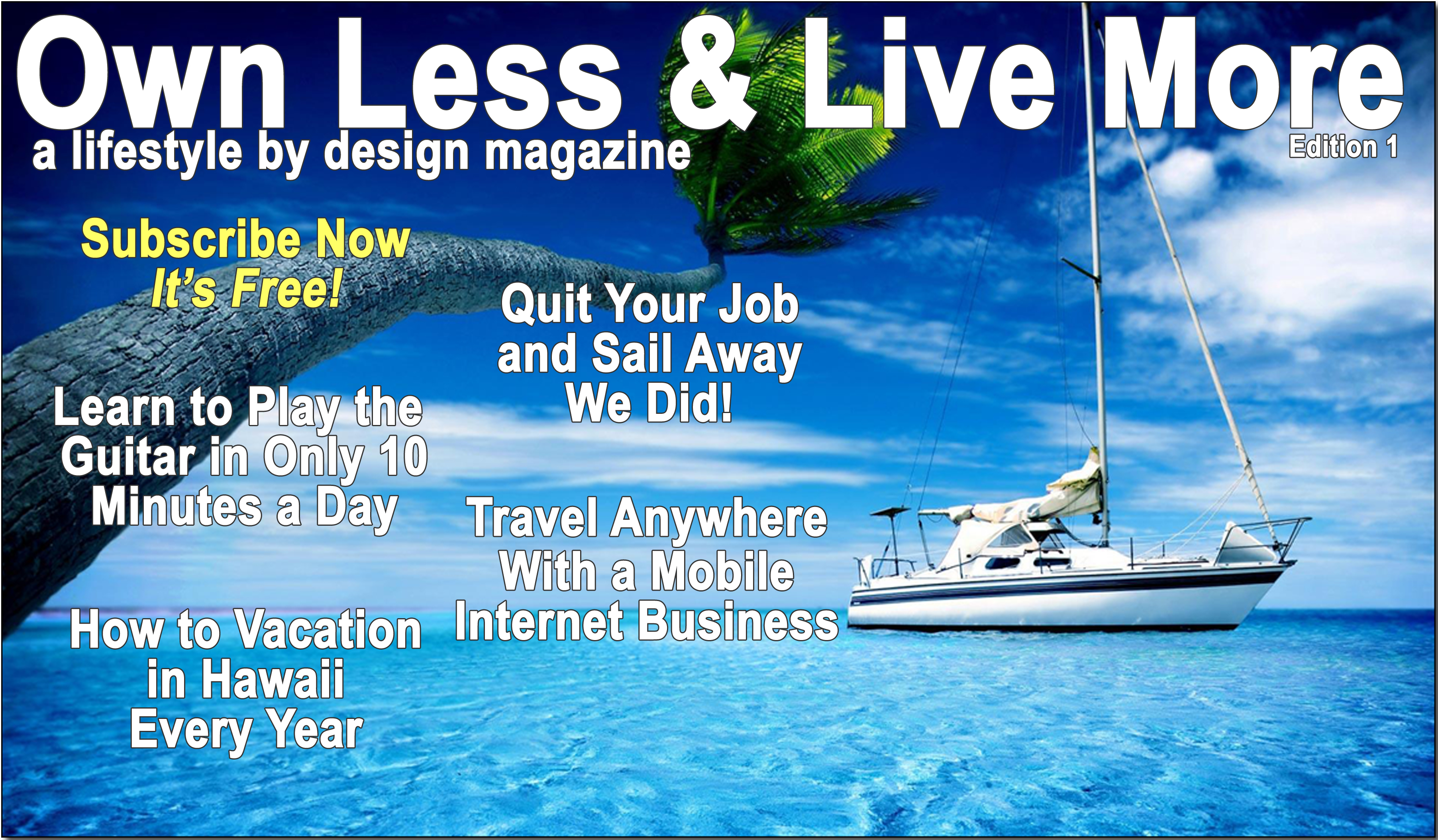 Own Less And Live More - Escape the 9 to 5